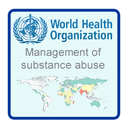 World Health Organization Management of Substance Abuse